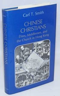 Chinese Christians: elites, middlemen, and the church in Hong Kong