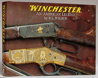 Winchester: An American Legend by  R.L Wilson - Hardcover - Reprint.  - 2004 - from Schroeder's Book Haven and Biblio.co.uk