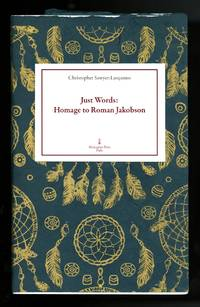 Just words: homage to Roman Jakobson. Preface by John High. Translated by Francis Pruitt. Edited by Karl Orend