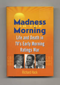 Madness in the Morning: Life and Death in TV's Early Morning Ratings War   - 1st Edition/1st...