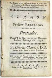 THE COUNSEL OF TWO CONFEDERATE KINGS TO SET THE SON OF TABEAL ON THE THRONE, REPRESENTED AS EVIL, IN ITS NATURAL TENDENCY AND MORAL ASPECT. A SERMON OCCASION'D BY THE PRESENT REBELLION IN FAVOR OF THE PRETENDER. PREACH'D IN BOSTON, AT THE THURSDAY-LECTURE, FEBRUARY 6TH. 1745, 6