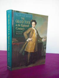 The British Abroad :The Grand Tour in the Eighteenth Century