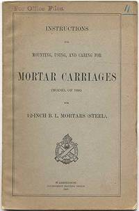 image of Instructions for Mounting, Using, and Caring for Motor Carriages (Model of 1896) for 12-Inch B. L. Mortars (Steel)