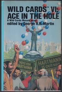 Wild Cards VI: Ace in the Hole: A Wild Cards Mosaic Novel by  George R. R. (editor) [Various contributors] MARTIN - Signed First Edition - 1988 - from Cleveland Book Company and Biblio.com
