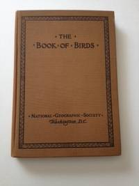 The Book of Birds Birds of Town and Country, The Warblers and American Game Birds