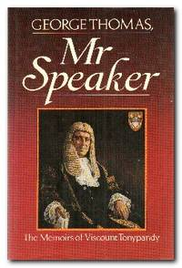 George Thomas, Mr.Speaker The Memoirs of the Viscount Tonypandy