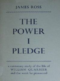 THE POWER I PLEDGE Centenary Study of the Life of William Quarrier