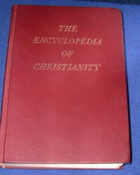 The Encycolpaedia of Christianity. Volume 1 A - Bible.