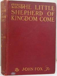 The Little Shepherd of Kingdom Come (First Printing) by John Fox;  F. C. Yahn, Illustrations