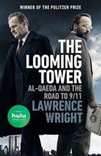 image of The Looming Tower (Movie Tie-in): Al-Qaeda and the Road to 9/11