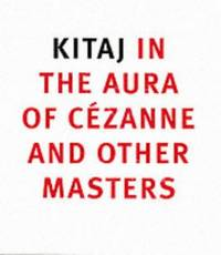 R. B. Kitaj in the Aura of Cezanne and Other Masters