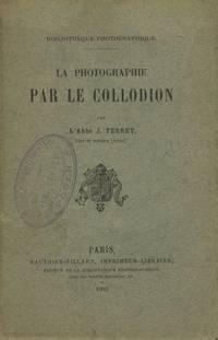 LA PHOTOGRAPHIE PAR LE COLLODION