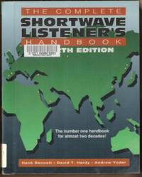 THE COMPLETE SHORTWAVE LISTENER'S HANDBOOK Fourth Edition by  Andrew  David T. ; Yoder - Paperback - Fourth Edition - 1994 - from Riverwood's Books (SKU: 8382)