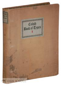 COLISH BOOK OF TYPES SHOWING A COLLECTION OF MODERN PRINTING TYPES SUITABLE FOR HIGH-GRADE PRINTING AND ADVERTISING TYPOGRAPHY. THE