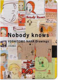 Nobody Knows: Yoshitomo Nara Drawings.