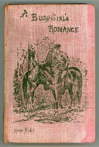 A BUSH GIRL'S ROMANCE ..