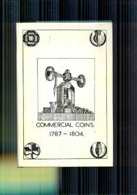 Commercial Coins. 1787-1804 by  R.C BELL - 1st Edition - 1963 - from DAVID EVES BOOKS and Biblio.com