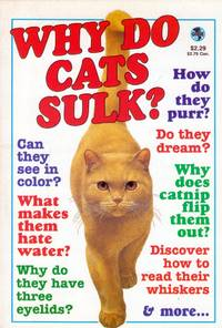 Why do cats sulk? : and all your other questions answered by Bleecker, Arline - 1996