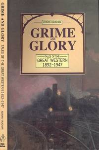 Grime & glory: Tales of the Great Western 1892-1947