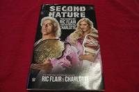 image of Second Nature: The Legacy of Ric Flair and the Rise of Charlotte