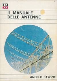 Il manuale delle antenne. by BARONE Angelo - - from Libreria Piani già' Naturalistica snc and Biblio.com