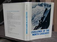 Challenge of the North Cascades. SIGNED FIRST EDITION