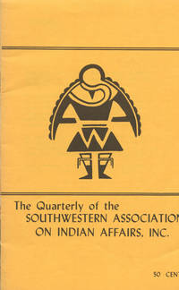 THE QUARTERLY OF SOUTHWESTERN ASSOCIATION ON INDIAN AFFAIRS : Spring 1964: Volume 1, No 1