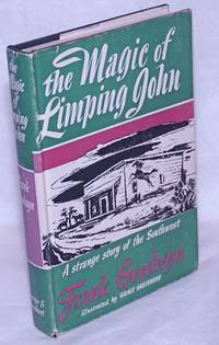 image of The magic of limping John; a story of the Mexican border country, with illustrations by Grace Greenwood