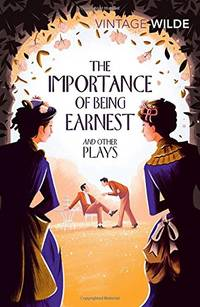 image of The Importance of Being Earnest and Other Plays (Vintage Classics)
