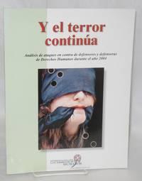 image of Y el terror continúa: análisis de ataques en contra de defensores y defensoras de derechos humanos durante el año 2004