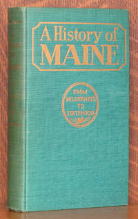 A HISTORY OF MAINE FROM WILDERNESS TO STATEHOOD