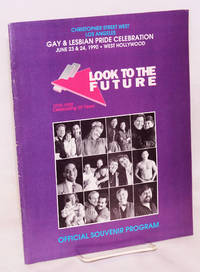 The 1990 Gay and Lesbian Pride Celebration: Look to the Future, June 23  & 24, 1990, West Hollywood, CA, official souvenir program