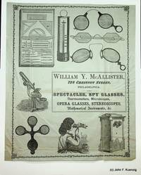[ Advertising Broadside ] William Y. McAllister ... Spectacles, Spy Glasses, Thermometers, Microscopes, Opera Glasses, Stereoscopes, Mathematical Instruments, &c