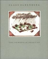 Claes Oldenburg: Sketches and Blottings Toward the European Desktop