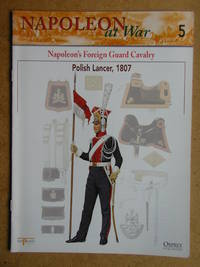 Napoleon at War. No. 5. Napoleon's Foreign Guard Cavalry. Polish Lancer, 1807.