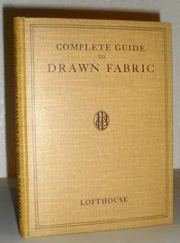 A Complete Guide to Drawn Fabric