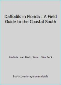 Daffodils in Florida : A Field Guide to the Coastal South