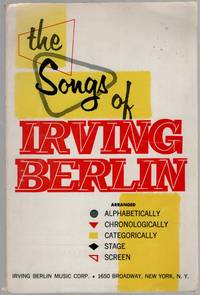 image of The Songs of Irving Berlin Arranged Alphabetically, Chronolocically, Categorically, Stage, Screen
