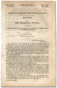 Purchase of Negroes from Seminole Indians. Letter from the Secretary of War, in answer to a Call for Information in relation to the Purchase of Indian Negroes in the Seminole Country. June 6, 1836