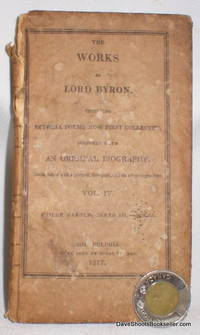 The Works of Lord Byron Including Several Poems Now First Collected Together with an Original Biography; Vol. IV (Childe Harold, Canto III and Poems)