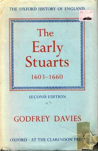 The Early Stuarts 1603-1660: Second Edition by Godfrey Davies - Hardcover - Later Edition - 1967 - from Ayerego Books (IOBA) and Biblio.com
