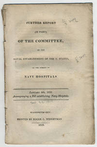 Further report (in part) of the Committee, on the Naval Establishment of the U. States, on the subject of navy hospitals. January 4th, 1810. Accompanying a bill establishing navy hospitals.