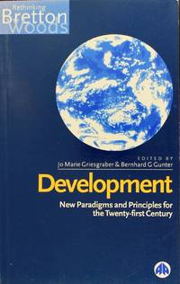 image of Development: New Paradigms and Principles for the Twenty-First (Rethinking Bretton Woods)