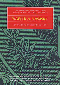 image of War Is A Racket: The Antiwar Classic by America's Most Decorated General