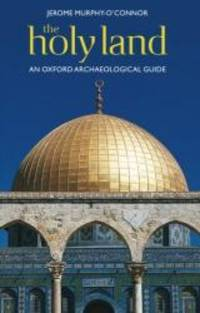 image of The Holy Land: An Oxford Archaeological Guide (Oxford Archaeological Guides)