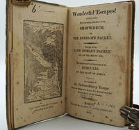 image of Wonderful escapes!  Containing the interesting narrative of the shipwreck of the Antelope packet. The loss of the Lady Hobart packet, on an island of ice. The narrative of the shipwreck of the Hercules, on the coast of Africa. An account of an extraordinary escape from the effects of a storm in a journey over the frozen sea in North America