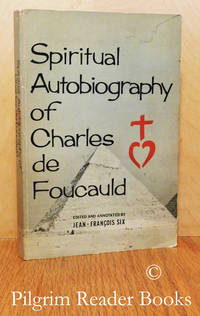 The Spiritual Autobiography of Charles de Foucauld.