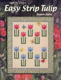 Easy Strip Tulip: Quilt in a Day