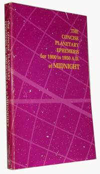 The Concise Planetary Ephemeris for 1900 to 1950 A.D. at Midnight