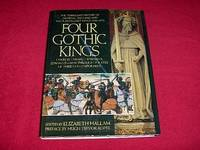 The Four Gothic Kings: The Turbulent History of Medieval England and the Plantagenet Kings